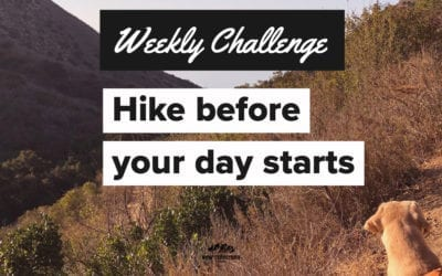 Start your day with a hike – Weekly Challenge 008